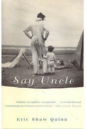 Say Uncle - SHAW QUINN, ERIC - Régikönyvek