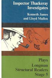 Longman Srtuctural Readers Stage 5 – Plays - Inspector Thackeray Investigates - JAMES, KENNETH  - MULLEN, LLOYD - Régikönyvek