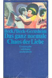 Das ganz normale Chaos der Liebe - BECK, ULRICH – BECK-GERNSHEIM, ELISABETH - Régikönyvek