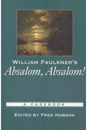 William Faulkner's Absalom, Absalom ! - A Casebook - HOBSON, FRED (editor) - Régikönyvek