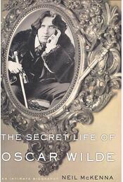 The Secret Life of Oscar Wilde - McKENNA, NEIL - Régikönyvek