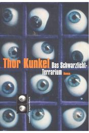 Das Schwarzlicht-Terrarium - KUNKEL, THOR - Régikönyvek