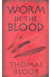 Worm in the Blood - BLOOR, THOMAS - Régikönyvek