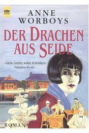 Der Drachen aus Seide - WORBOYS, ANNA - Régikönyvek
