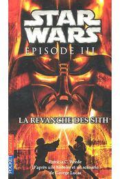 Star Wars – Épisode III: La revanche des Sith - WREDE, PATRICIA C. - LUCAS, GEORGE - Régikönyvek