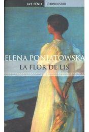 La flor de Lis - PONIATOWSKA, ELENA - Régikönyvek