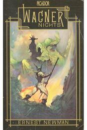 Wagner Nights - NEWMAN, ERNEST - Régikönyvek