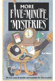 More Five Minutes Mysteries – 34 Cases of Murder and Mayhem for You to Solve - Weber, Ken - Régikönyvek