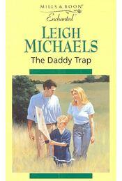 The Daddy Trap - Michaels, Leigh - Régikönyvek