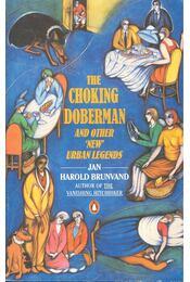 "The Choking Doberman and Other ""New"" Urban Legends - BRUNVAND, JAN HAROLD - Régikönyvek"