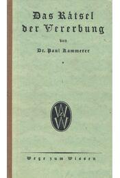 Das Rätsel der Vererbung – Grundlagen der allgemeinen Vererbungslehre - KAMMERER, PAUL - Régikönyvek