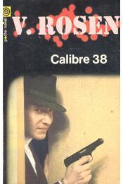 Calibre 38 - ROSEN, VICTOR - Régikönyvek