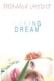 Waking Dream - LASSITER, RHIANNON - Régikönyvek