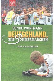 Deutschland – Ein Sommermärchen - WORTMANN, SÖNKE - Régikönyvek