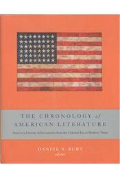 The Chronology of American Literature – America's Literary Archivements from the Colonial Era to Modern Times - BURT, DANIEL S, (editor) - Régikönyvek