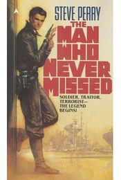 The Man Who Never Missed - Perry, Steve - Régikönyvek