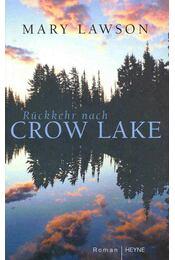 Rückkehr nach Crow Lake - LAWSON,MARY - Régikönyvek