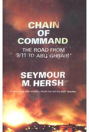 Chain of Command – The Road from 9/11 to Abu Ghraib - HERSH, SEYMOUR M, - Régikönyvek