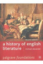 A History of English Literature - ALEXANDER, MICHAEL - Régikönyvek