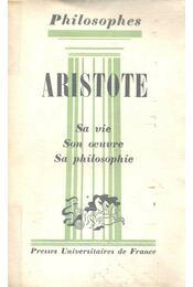 Aristote sa vie, son oeuvre - CRESSON, ANDRÉ - Régikönyvek