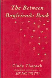The Between Boyfriends Book - CHUPACK, CINDY - Régikönyvek