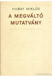 A megváltó mutatvány - Hubay Miklós - Régikönyvek