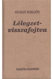 Lélegzetvisszafojtva - Hubay Miklós - Régikönyvek