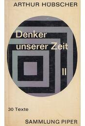 Denker unserer Zeit II. - Hübscher, Arthur - Régikönyvek