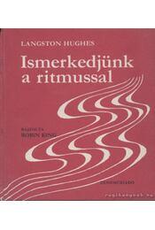 Ismerkedjünk a ritmussal - Hughes, Langston - Régikönyvek