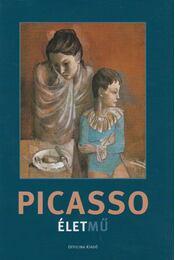 Picasso - Életmű - Hughes, Robert, Székely András - Régikönyvek