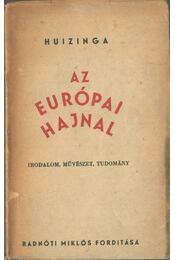 Az európai hajnal - Huizinga - Régikönyvek