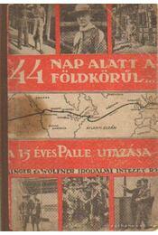 44 nap alatt a föld körül - Huld, Palle - Régikönyvek