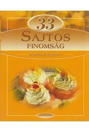 33 sajtos finomság lépésről lépésre - Hunyaddobrai Csaba - Régikönyvek