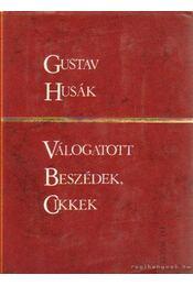 Válogatott Beszédek, Cikkek - Husák, Gustáv - Régikönyvek