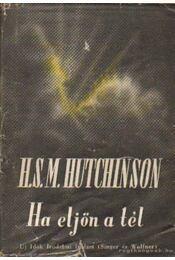 Ha eljön a tél - Hutchinson, A. S. M. - Régikönyvek