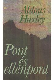 Pont és ellenpont - Huxley, Aldous Leonard - Régikönyvek