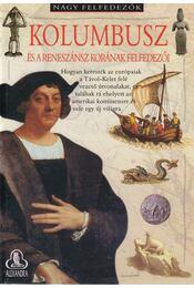 Kolombusz és a reneszánsz korának felfedezői - Hynson, Colin - Régikönyvek