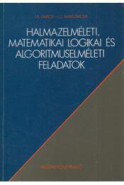 Halmazelméleti, matematikai logikai és algoritmuselméleti feladatok - I. A. Lavrov, L. L. Makoszimova - Régikönyvek