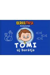 Tomiúj barátja - Tavaszi László Béla, Vass Mónika - Régikönyvek