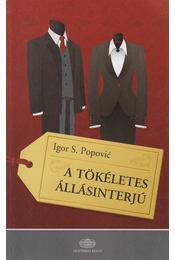 A tökéletes állásinterjú - Igor S. Popovic - Régikönyvek