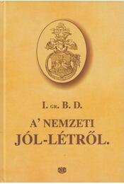 A' nemzeti jól-létről (reprint) - Iktári Gróf Bethlen Domokos - Régikönyvek