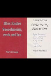 Szerelmeim, évek múlva (dedikált) - Illés Endre - Régikönyvek