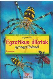 Egzotikus állatok gyöngyfűzéssel - Ingrid Moras - Régikönyvek