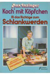 Koch mit Köpfchen - INZINGER, MAX - Régikönyvek