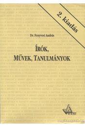 Írók, művek, tanulmányok - Fenyvesi András - Régikönyvek