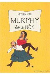 Murphy és a nők - Iron, Jeremy - Régikönyvek