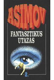 Fantasztikus utazás II. - Isaac Asimov - Régikönyvek