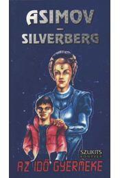 Az idő gyermeke - Isaac Asimov, Robert Silverberg - Régikönyvek