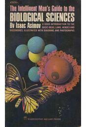 The Intelligent Man's Guide to the Biological Sciences - Isaac Asimov - Régikönyvek