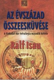 Az évszázad összeesküvése - Isau, Ralf - Régikönyvek